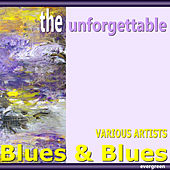 The Unforgettable - Blues & Blues by Various Artists