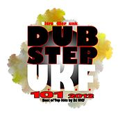 Dubstep Ukf 101 2012 - Best of Top Hits by DJ Ukf, Drum Step, Hard Glitch Hop. Bros Step Trap, Electro Bass Rave Music Anthems by Various Artists