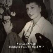 Schlager Fest, So Sind Wir de Various Artists