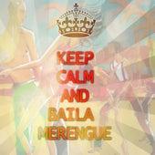 Keep Calm And Baila Merengue by Varios