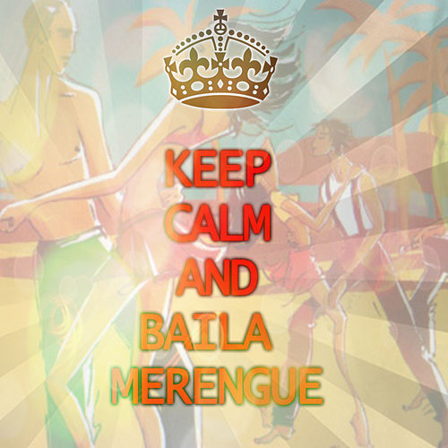 Keep Calm And Baila Merengue de Varios