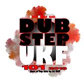 Dubstep Ukf 101 2013 - Best of Top Hits by DJ Ukf, Drum Step, Hard Glitch Hop. Bros Step Trap, Electro Bass Rave Music Anthems by Various Artists