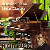 Relaxing Piano Music Classics: Night Music by Relaxing Piano Music