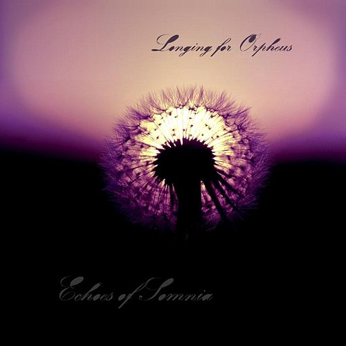 Echoes of Somnia by Longing for Orpheus