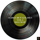 Oldies But Goldies, Vol. 4: Doo Wop de Various Artists