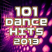 101 Dance Hits 2013 - Best of Top Electronic Music, Rave, Trance, Glitch, Techno, Dubstep, House, Goa, Psy, Progressive Anthems by Various Artists