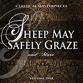 Classical Masterpieces: Sheep May Safely Graze & More, Vol. 1 by Various Artists