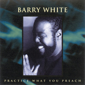 Practice What You Preach by Barry White