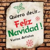 Quiero Decir... Feliz Navidad! de Various Artists