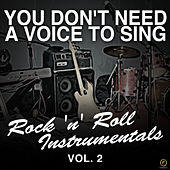 You Don't Need a Voice to Sing, Rock 'N' Roll Instrumentals Vol. 2 di Various Artists