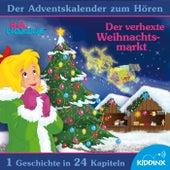 Der verhexte Weihnachtsmarkt [Der Adventskalender zum Hören] von Bibi Blocksberg