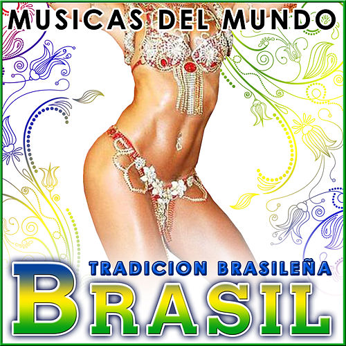 Brasil. Tradición Brasileña. Músicas del Mundo by Various Artists