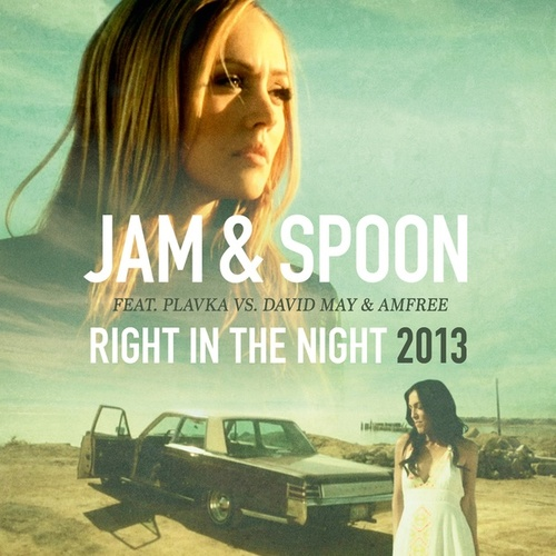Right in the Night 2013 (Remixes) by Jam & Spoon