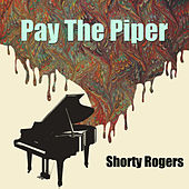 Pay The Piper di Shorty Rogers