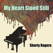 My Heart Stood Still di Shorty Rogers