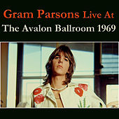 Gram Parsons Live At The Avalon Ballroom 1969 (Live) von Gram Parsons