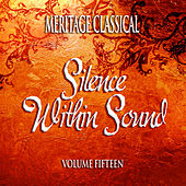 Meritage Classical: Silence Within Sound, Vol. 15 de Various Artists