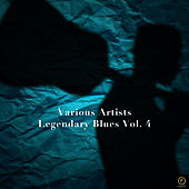 Legendary Blues Vol. 4 by Various Artists