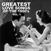 Greatest Love Songs of the 1950's, Vol. 1 de Various Artists