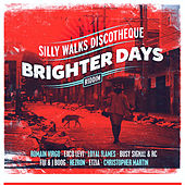 Silly Walks Discotheque Presents Brighter Days Riddim de Various Artists