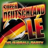 59 x Super Deutschland Olé. Die Fußball Party + 16 Nationalhymnen zur EM 2012 by Various Artists
