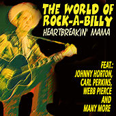 The World of Rock-a-Billy - Heartbreakin' Mama by Various Artists