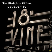 The Birthplace of Jazz, Kansas City by Various Artists