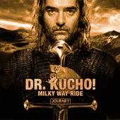 Milky Way Ride von Dr Kucho!