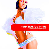 Top Dance Hits (2012 Radio Edits Edition) de Various Artists