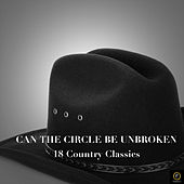 Can the Circle Be Unbroken, 18 Country Classics by Various Artists