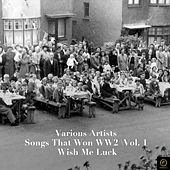 101 Songs That Won Ww2, Vol. 1: Wish Me Luck by Various Artists