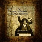 Classic Dreams: Ludwig Van Beethoven by Orquesta Lírica de Barcelona