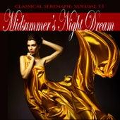 Classical Serenade: Midsummer's Night Dream, Vol. 11 by Various Artists
