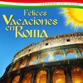 Felices Vacaciones en Roma. Verano en Italia von Various Artists