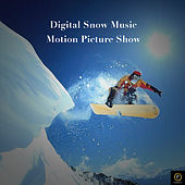 Digital Snow Music Motion Picture Show de Various Artists