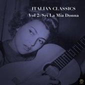 Italian Classics, Vol. 2: Sei La Mia Donna von Various Artists