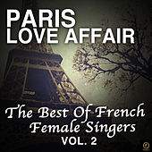 Paris Love Affair, The Best Of French Female Singers Vol. 2 de Various Artists