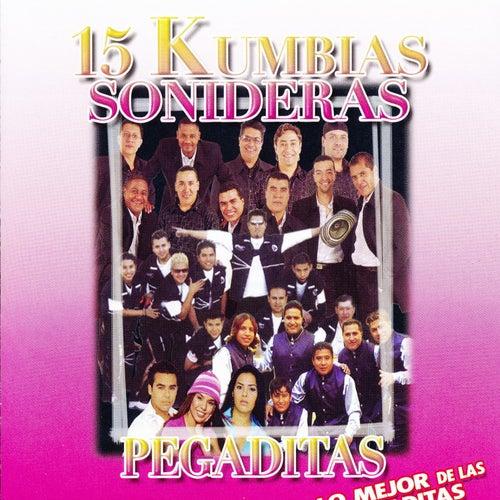 15 Kumbias Sonideras Pegaditas by Various Artists