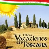 Verano en Italia. Felices Vacaciones en Toscana by Various Artists