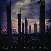 Transient Horizons Splits by Paul Basic