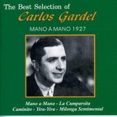 The Best Selection Of Carlos Gardel Mano a Mano 1927 by Carlos Gardel
