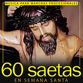 60 Saetas en Semana Santa. Música para Marchas Procesionales by Various Artists
