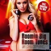 Boomin Big Room Tunes von Various Artists