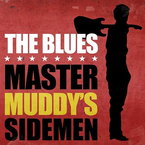 The Blues - Master Muddy's Sidemen by Various Artists