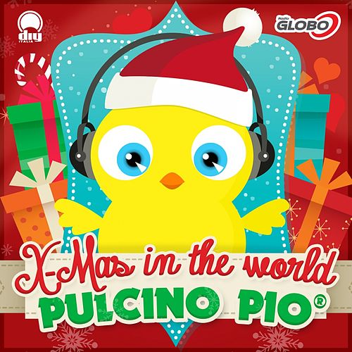 X-Mas in the World by Pulcino Pio
