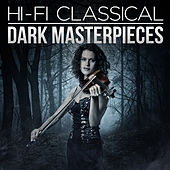 Hi-Fi Classical: Dark Masterpieces van Various Artists