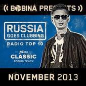Bobina presents Russia Goes Clubbing Radio Top 10 November 2013 by Various Artists