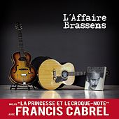 La princesse et le croque-note (L'affaire Brassens) by Francis Cabrel