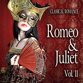 Classical Romance: Romeo & Juliet, Vol. 11 by Various Artists