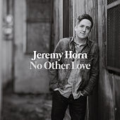 No Other Love by Jeremy Horn